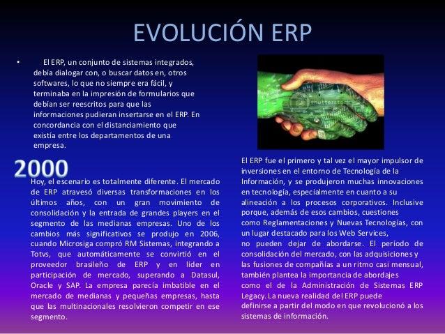 • El ERP, un conjunto de sistemas integrados, debía dialogar con, o buscar datos en, otros softwares, lo que no siempre er...