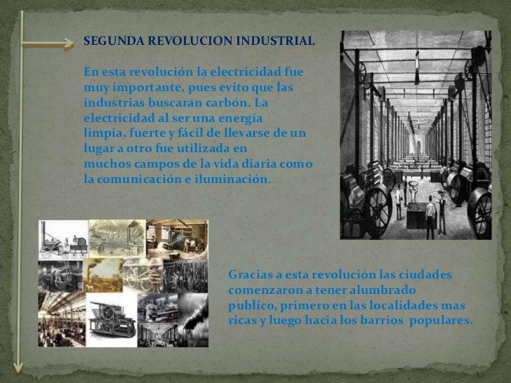 SEGUNDA REVOLUCION INDUSTRIAL<br />En esta revolución la electricidad fue muy importante, pues evito que las industrias bu...