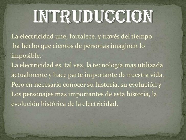 La electricidad une, fortalece, y través del tiempo<br /> ha hecho que cientos de personas imaginen lo<br />imposible.<br ...