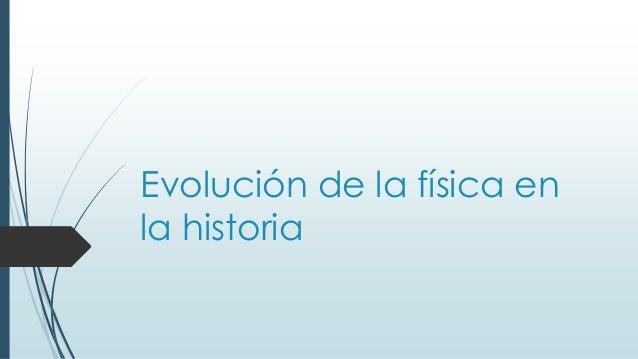 Evolución de la física en la historia