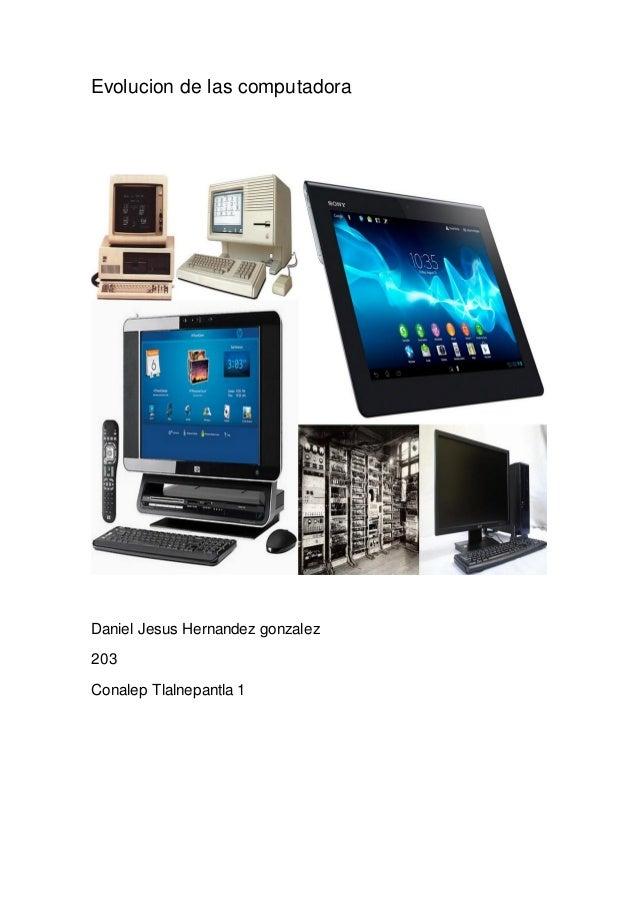 Evolucion de las computadora Daniel Jesus Hernandez gonzalez 203 Conalep Tlalnepantla 1
