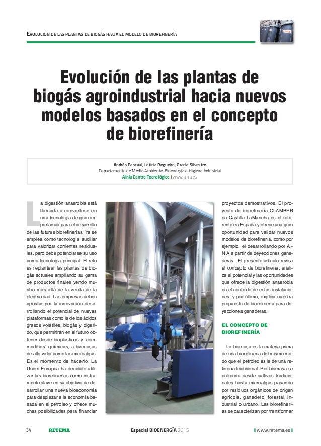Evolución de las plantas de biogás agroindustrial hacia nuevos modelos basados en el concepto de biorefinería L a digestió...