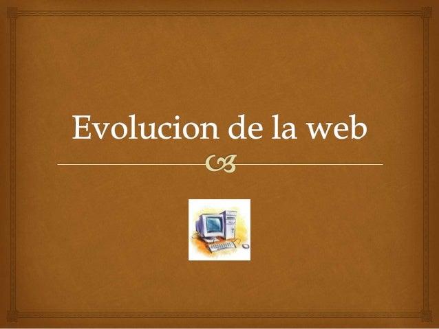 La World Wide Web     La World Wide Web fue inventada en 1989 por un  informático del CERN (Organización Europea de  Inv...