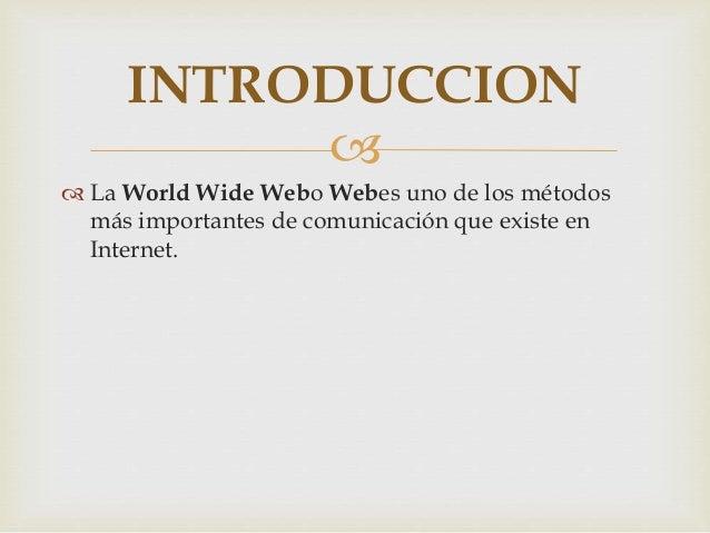 La webes algo cotidiano para una gran  parte de los más de 600 millones de  usuarios de Internet que hay en todo el  mundo...