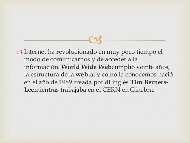    Una página web, también conocida como página de  Internet, es un documento adaptado para la weby  que normalmente for...