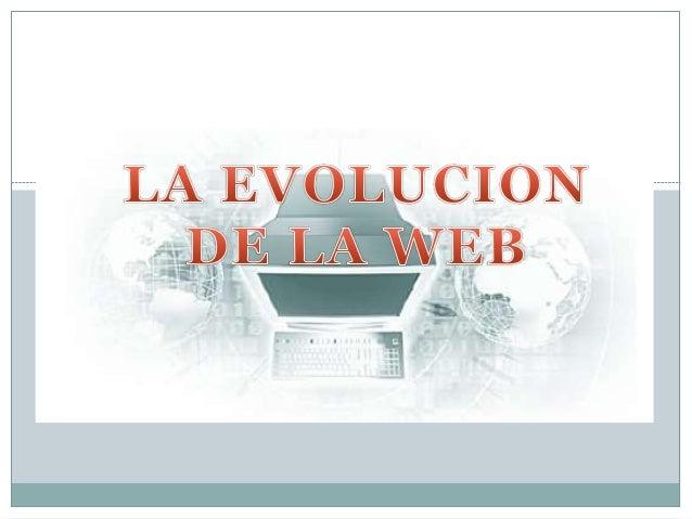 En sus orígenes, la Web era utilizada por los navegantes para obtener información. La unidad de  trabajo era la página Web...