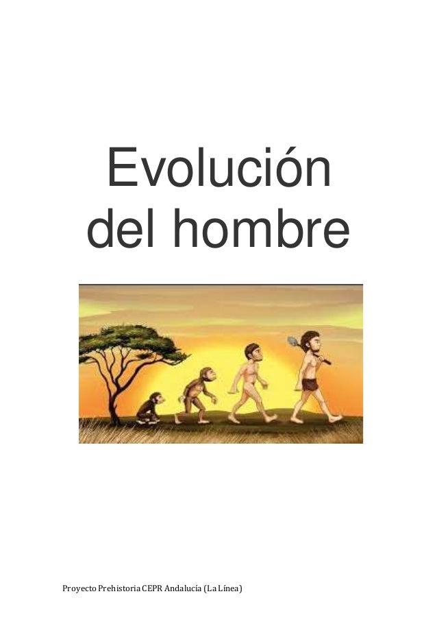 Proyecto Prehistoria CEPR Andalucía (La Línea) Evolución del hombre