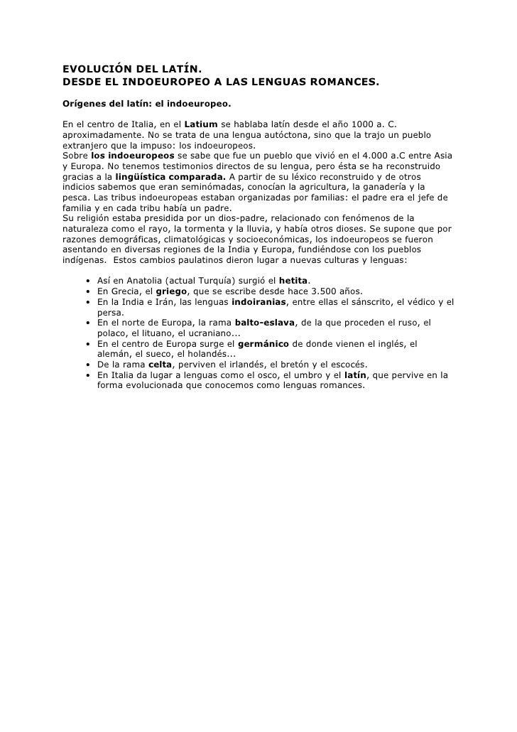 EVOLUCIÓN DEL LATÍN.DESDE EL INDOEUROPEO A LAS LENGUAS ROMANCES.Orígenes del latín: el indoeuropeo.En el centro de Italia,...