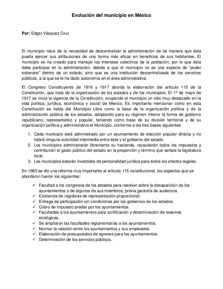 Evolución del municipio en MéxicoPor: Edgar Vásquez CruzEl municipio nace de la necesidad de descentralizar la administrac...