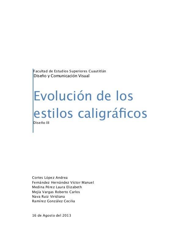 Facultad de Estudios Superiores Cuautitlán Evolución de los estilos caligráficos Diseño III Cortes López Andrea Fernández H...