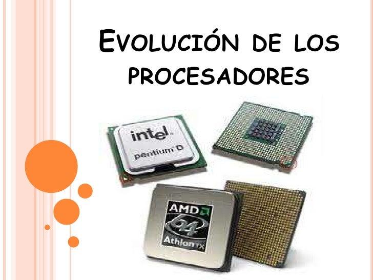Evolución de los procesadores<br />