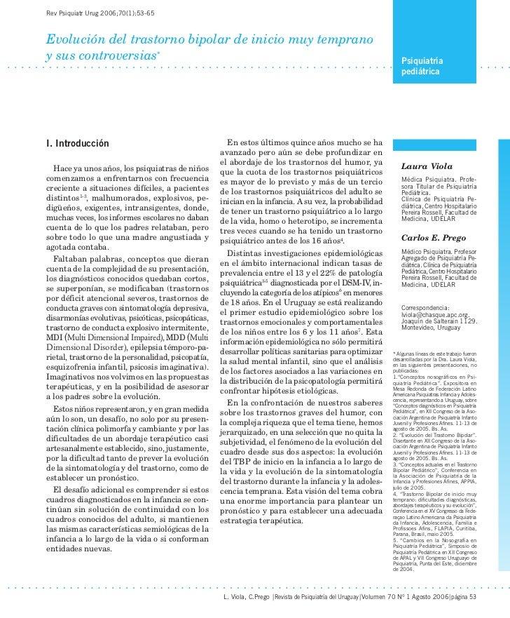 Rev Psiquiatr Urug 2006;70(1):53-65Evolución del trastorno bipolar de inicio muy tempranoy sus controversias*             ...