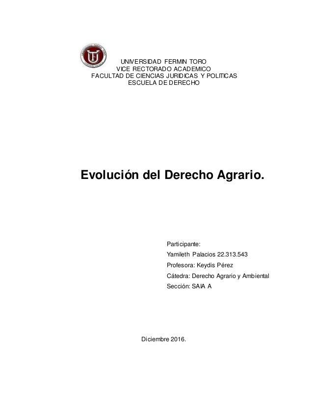 UNIVERSIDAD FERMIN TORO VICE RECTORADO ACADEMICO FACULTAD DE CIENCIAS JURIDICAS Y POLITICAS ESCUELA DE DERECHO Evolución d...