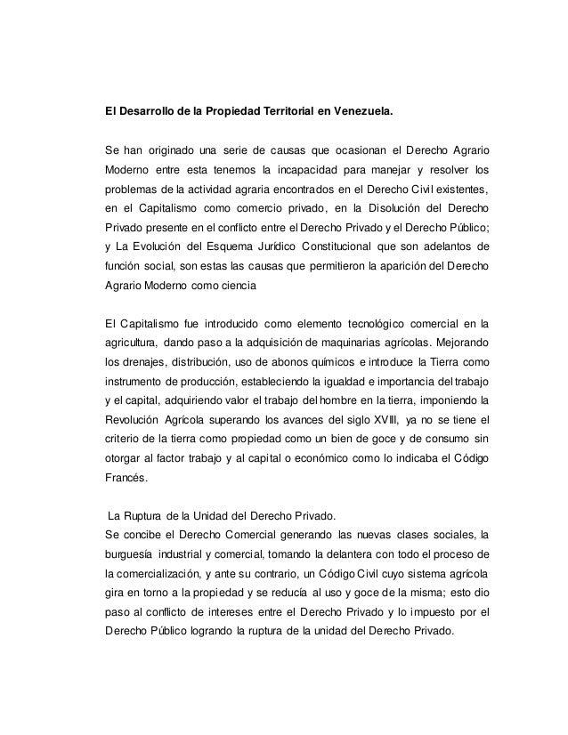 El Desarrollo de la Propiedad Territorial en Venezuela. Se han originado una serie de causas que ocasionan el Derecho Agra...