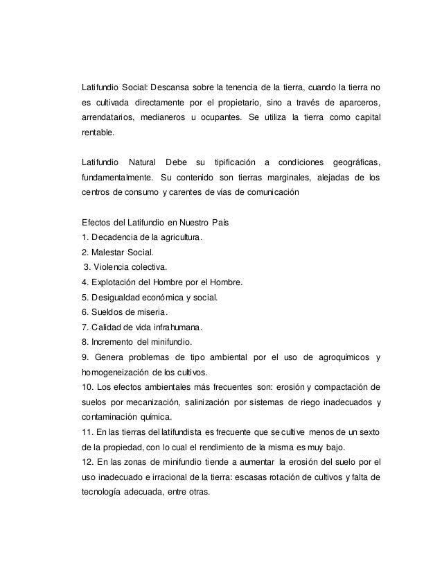 Latifundio Social: Descansa sobre la tenencia de la tierra, cuando la tierra no es cultivada directamente por el propietar...