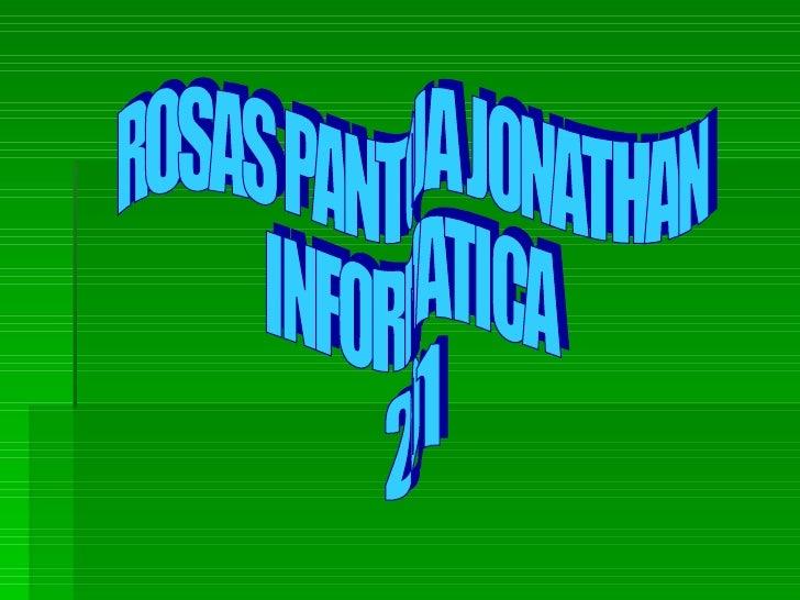 ROSAS PANTOJA JONATHAN  INFORMATICA  201