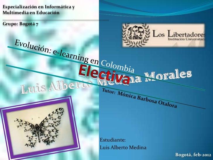 Especialización en Informática yMultimedia en Educación_____________________________________________Grupo: Bogotá 7       ...