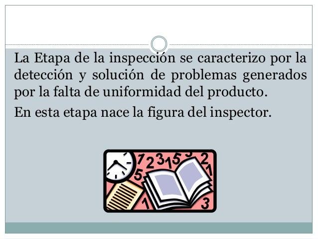 La Etapa de la inspección se caracterizo por la detección y solución de problemas generados por la falta de uniformidad de...