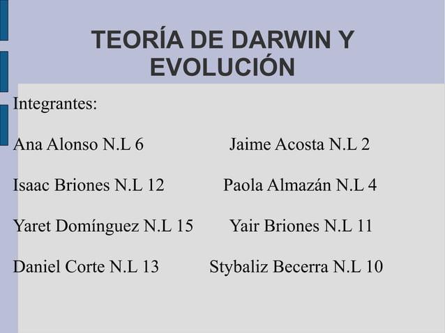 TEORÍA DE DARWIN Y              EVOLUCIÓNIntegrantes:Ana Alonso N.L 6           Jaime Acosta N.L 2Isaac Briones N.L 12    ...