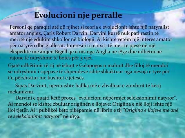 Evolucioni nje perralle Personi që paraqiti atë që njihet si teoria e evolucionit ishte një natyralist amator anglez, Çarl...