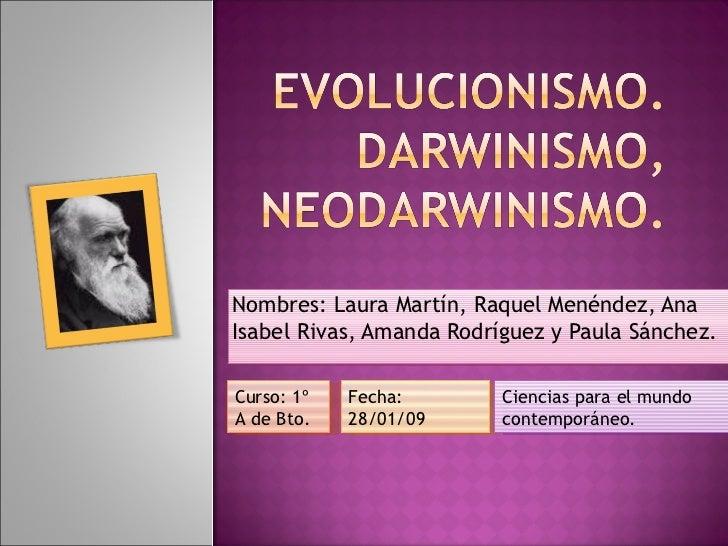 Nombres: Laura Martín, Raquel Menéndez, Ana Isabel Rivas, Amanda Rodríguez y Paula Sánchez.  Curso: 1º  A de Bto. Fecha: 2...