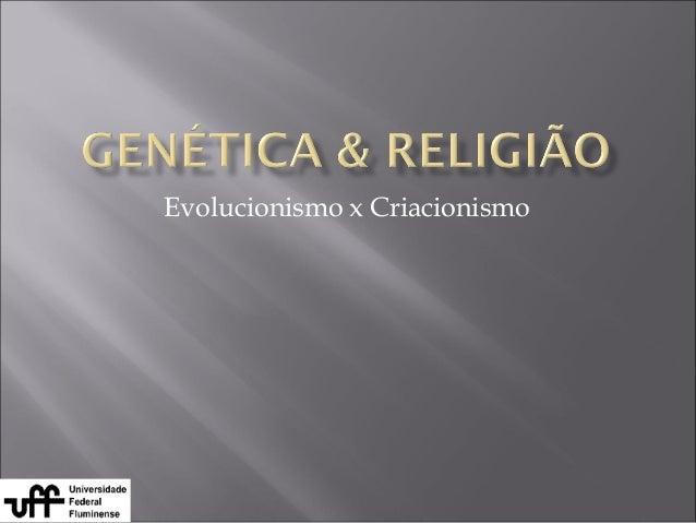 Evolucionismo x Criacionismo