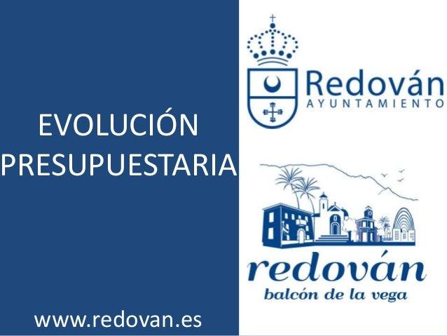 EVOLUCIÓN PRESUPUESTARIA  www.redovan.es