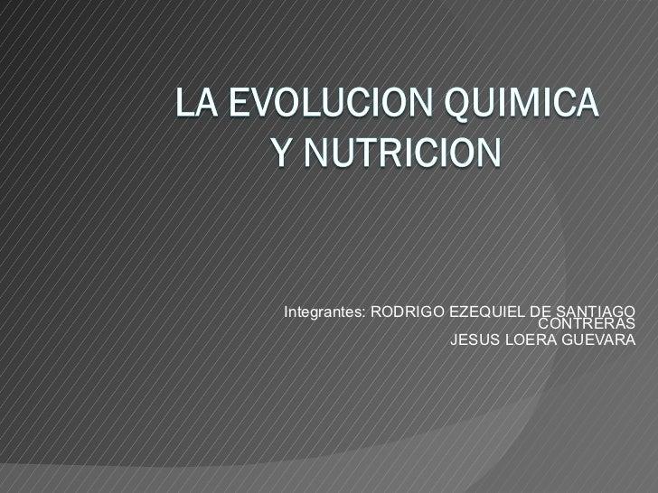 Integrantes:  RODRIGO EZEQUIEL DE SANTIAGO CONTRERAS JESUS LOERA GUEVARA