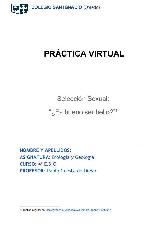 """COLEGIO SAN IGNACIO (Oviedo) PRÁCTICA VIRTUAL Selección Sexual: """"¿Es bueno ser bello?""""1 NOMBRE Y APELLIDOS: ASIGNATURA:..."""