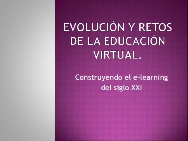 Construyendo el e-learning del siglo XXI