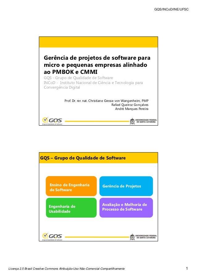GQS/INCoD/INE/UFSC                        Gerência de projetos de software para                        micro e pequenas em...