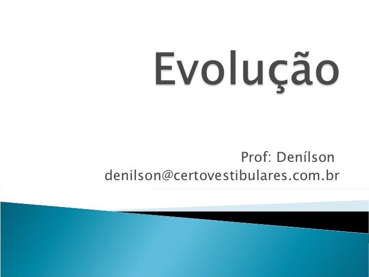 Prof: Denílsondenilson@certovestibulares.com.br