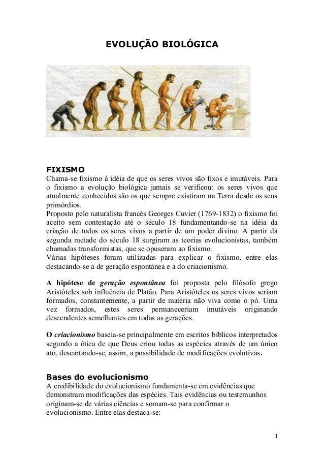 EVOLUÇÃO BIOLÓGICA FIXISMO Chama-se fixismo à idéia de que os seres vivos são fixos e imutáveis. Para o fixismo a evolução...