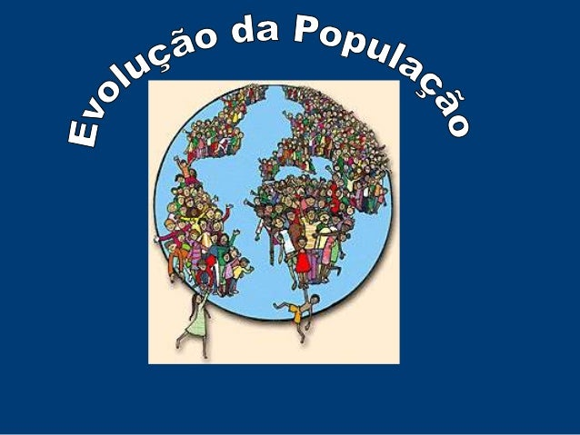 O aumento da população ficará na história da  Humanidade como o facto mais extraordinário  do século XX.  Há quarenta anos...