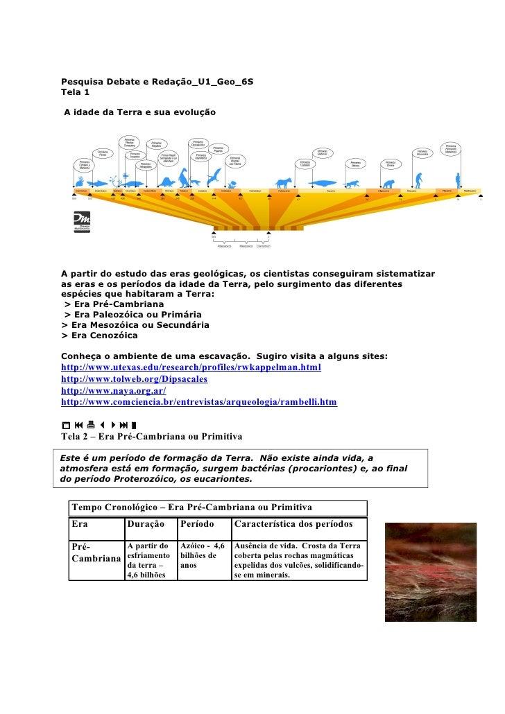 Pesquisa Debate e Redação_U1_Geo_6STela 1A idade da Terra e sua evoluçãoA partir do estudo das eras geológicas, os cientis...