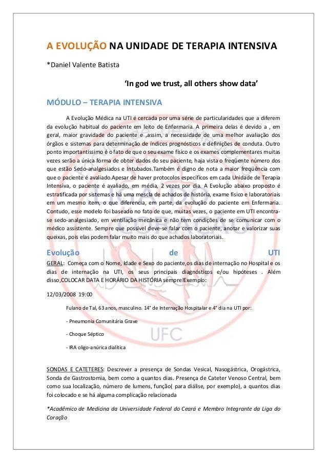 A EVOLUÇÃO NA UNIDADE DE TERAPIA INTENSIVA*Daniel Valente Batista                                   'In god we trust, all ...