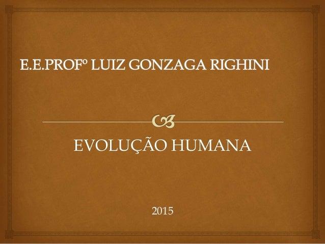 EVOLUÇÃO HUMANA 2015