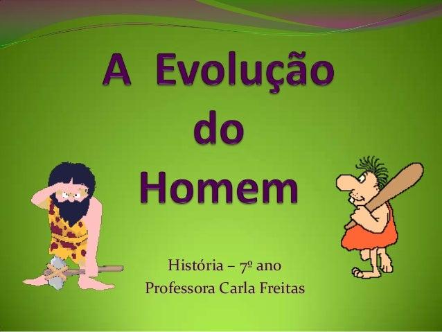 História – 7º anoProfessora Carla Freitas