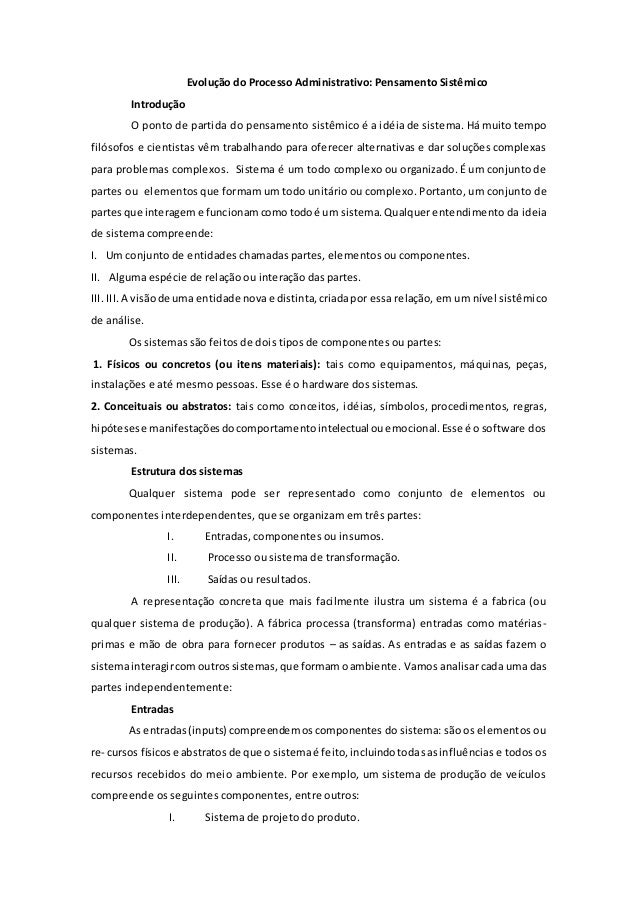 Evolução do Processo Administrativo: Pensamento Sistêmico  Introdução  O ponto de partida do pensamento sistêmico é a idéi...