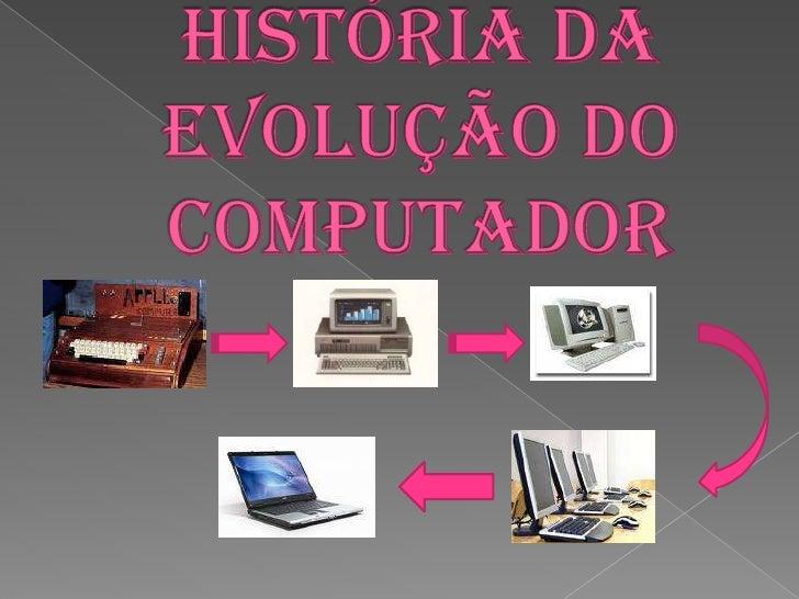    Na época dos nossos bisavôs surgem os primeiros     pseudo computadores já existiam, apesar de     extremamente rudime...