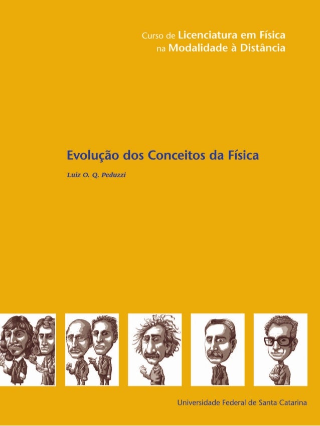 Evolução dos Conceitos da Física Luiz O. Q. Peduzzi Florianópolis, 2011