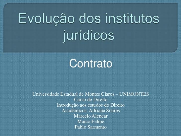 ContratoUniversidade Estadual de Montes Claros – UNIMONTES                   Curso de Direito           Introdução aos est...