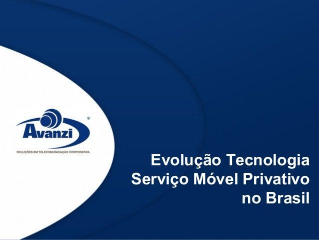 Evolução TecnologiaServiço Móvel Privativono Brasil