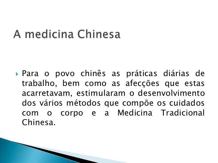    Acupuntura   Fitoterapia   Dietoterapia   Massagem   Exercícios Físicos: Taiji Quan e Koung Fou