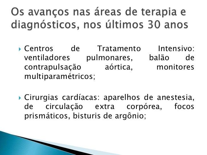    Diagnósticos por imagem: ultrassonografia,    tomografia computadorizada, cintilografia,    ressonância magnética nucl...