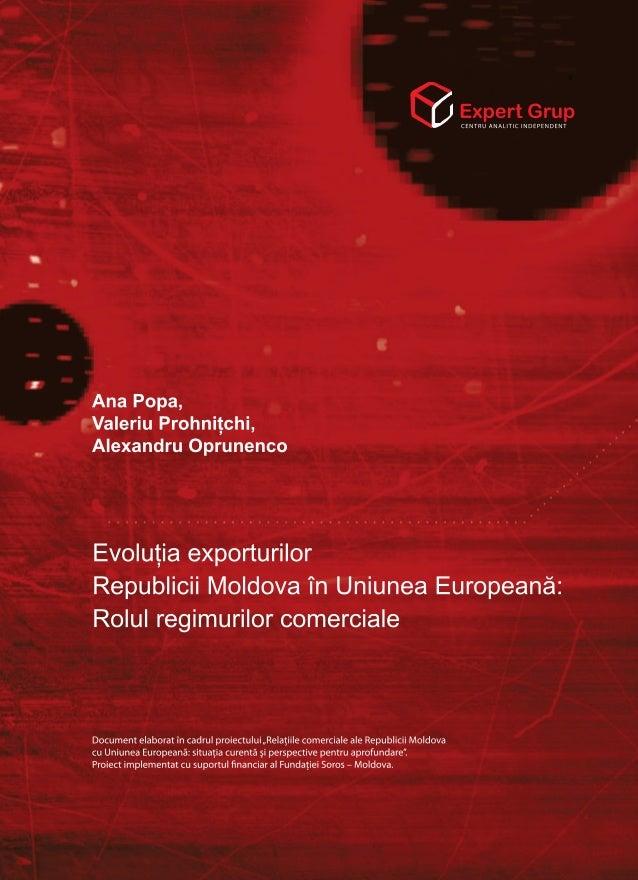Ana Popa Valeriu Prohniţchi Alexandru Oprunenco Evoluţia exporturilor Republicii Moldova în Uniunea Europeană: Rolul regim...