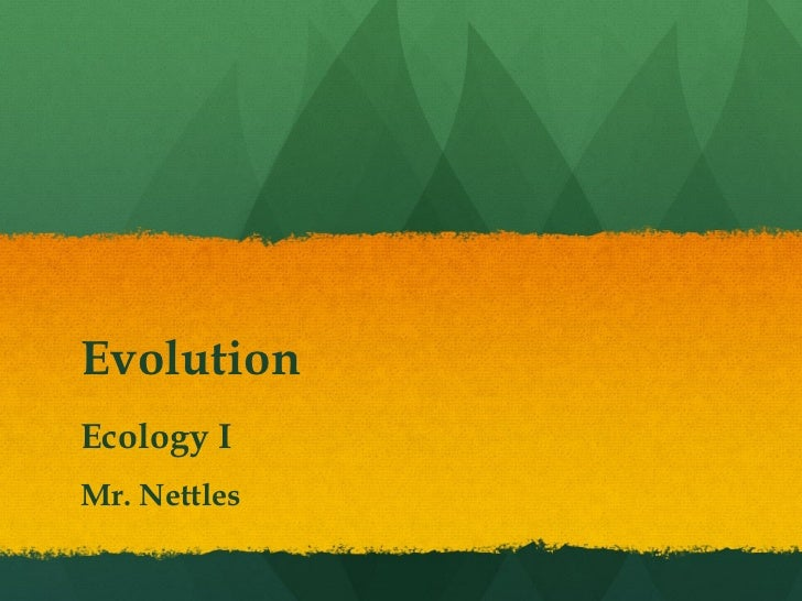 EvolutionEcology IMr. Nettles
