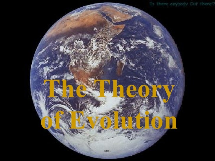 The Theory           of Evolution06/07/12        cott