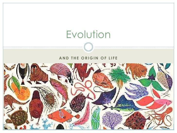EvolutionAND THE ORIGIN OF LIFE