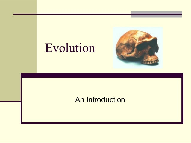 Evolution     An Introduction